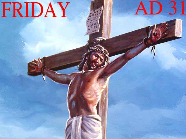 AD 31 and the Friday Crucifixion
